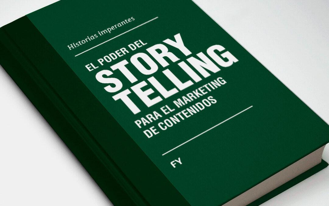Historias imperantes: El poder del Storytelling para el Marketing de Contenidos