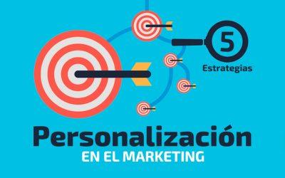 5 grandes alternativas que te brinda la personalización para el Marketing