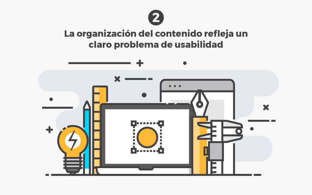 La organización del contenido refleja un claro problema de usabilidad