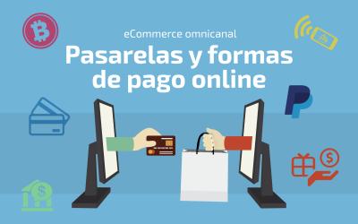Las mejores pasarelas y formas de pago online para un eCommerce omnicanal